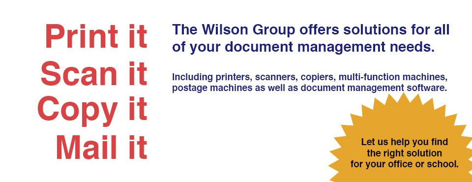 Printers, copiers, scanners, postage machines from the wilson group